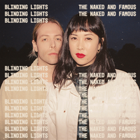 The Naked And Famous - Blinding Lights