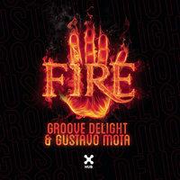 Groove Delight & Gustavo Mota - Fire