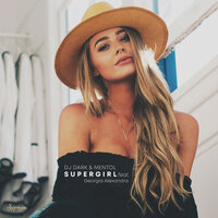DJ Dark & Mentol feat. Georgia Alexandra - Supergirl (Radio Edit)