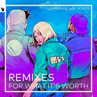Tiggi Hawke feat. Sondr & Kc Lights - For What It's Worth (6AM Remix)