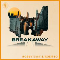 Robby East & Rolipso - Breakaway
