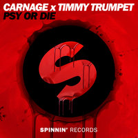 Carnage & Timmy Trumpet - Psy or Die (Extended Mix)