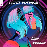 Tiggi Hawke - High Season
