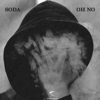 Soda - Oh No