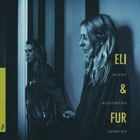 Eli & Fur - Night Blooming Jasmine