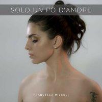 Francesca Miccoli - Solo Un Po D'amore