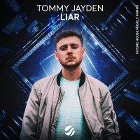Tommy Jayden - Liar