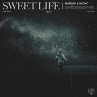 Matisse & Sadko - Sweet Life