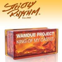 Wamdue Project - King Of My Castle (Original Mix)