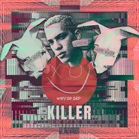 Why So Sad feat. Kush Kush & Louis III - Killer