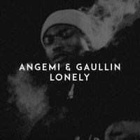 Angemi & Gaullin - Lonely