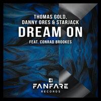 Thomas Gold feat. Danny Ores & Starjack & Conrad Brookes - Dream On