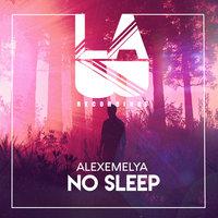 ALEXEMELYA - No Sleep