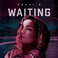 Erkki.R - Waiting