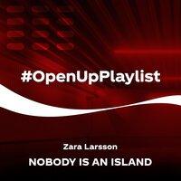 Zara Larsson - Nobody Is An Island