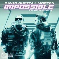David Guetta feat. MORTEN & John Martin - Impossible (feat. John Martin)
