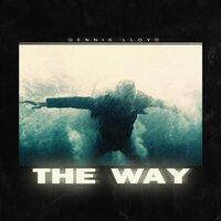 Dennis Lloyd - The Way