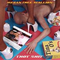 Megan Thee Stallion - Thot Shit