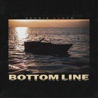 Dennis Lloyd - Bottom Line