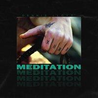 Dennis Lloyd - Meditation
