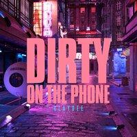 Claydee - Dirty (On The Phone)