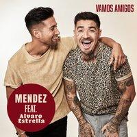 Mendez  feat. Alvaro Estrella - Vamos Amigos (Instrumental)