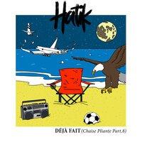 Hatik - Déjà fait (Chaise pliante, pt. 8)