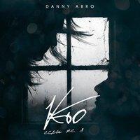 Danny Abro - Кто, если не я