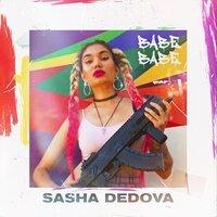 SASHA DEDOVA - Babe babe