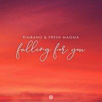 Rimbano & Fresh Magma - Falling For You