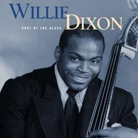 Willie Dixon - I Can't Quit You Baby