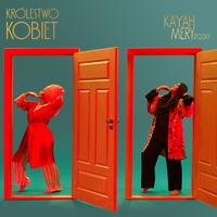 Kayah feat. Mery Spolsky - Królestwo Kobiet