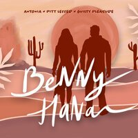 Antonia feat. Pitt Leffer & Guilty Pleasure - Benny Hana