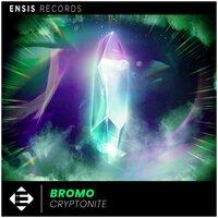 Bromo - Cryptonite
