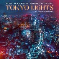Noel Holler & Fedde Le Grand feat. French Original - Tokyo Lights