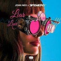 John Neo feat. Efemero - Liar Liar