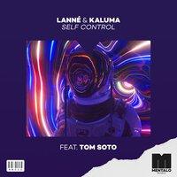 Lanne & Kaluma feat. TOM SOTO - Self Control