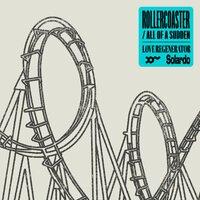 Love Regenerator feat. Solardo & Calvin Harris - Rollercoaster