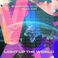 Shapov feat. AVIAN GRAYS & KiFi - Light Up The World
