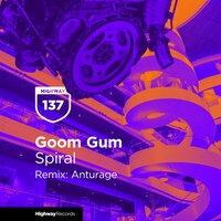 Goom Gum - Spiral