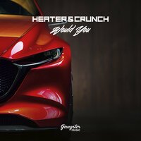 Heater & Crunch - Would You