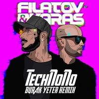Filatov & Karas feat. Burak Yeter - TechNoNo (remix)