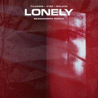 Tujamo feat. VIZE & Majan & Besomorph - Lonely (remix)
