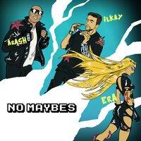 Arash & Ilkay Sencan Feat. Era Istrefi - No Maybes