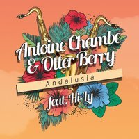Antoine Chambe & Otter Berry Feat. Hi-Ly - Andalusia (Filatov & Karas Club Mix)