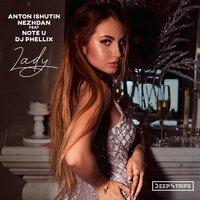 Anton Ishutin feat. Nezhdan & Note U - Lady (Original Mix)