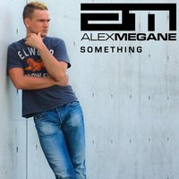 Alex Megane - Something (Phunk Foundation Remix Edit)