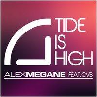 Alex Megane Feat. Cvb - Tide Is High (Original Edit)