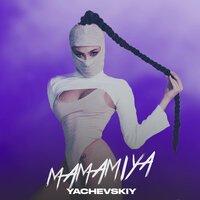 Yachevskiy - Mamamiya