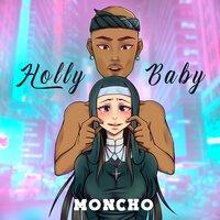 Moncho - Holly Baby